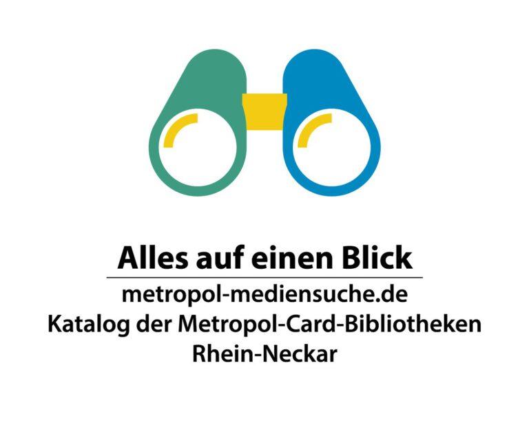 Logo der Metropol-Mediensuche: Alles auf einen Blick - Katalog der Metropol-Card-Bibliotheken Rhein-Neckar